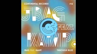 JBAG – Through Blue (Holmes Price remix) [feat. Kamp!]