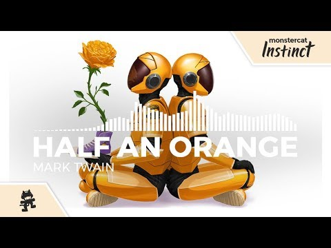 Half an Orange - Mark Twain [Monstercat EP Release]