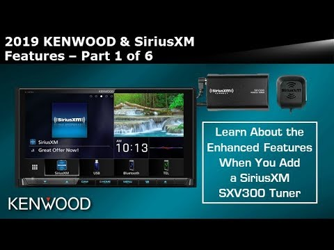 2019 KENWOOD & SiriusXM Features Overview on Multi-Widget Receivers - Part  1 of 6