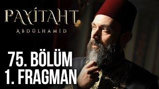 Payitaht Abdülhamid 75. Bölüm 1. Tanıtım