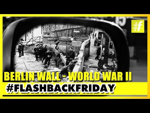 Berlin Wall - World War II | August 1961 - November 1989 | #FlashbackFriday