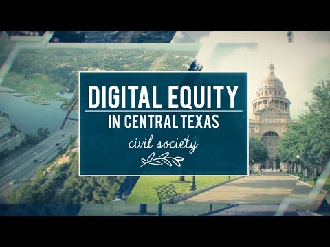 Civil Society - Digital Equity in Central Texas