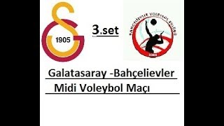 GALATASARAY - BAHÇELİEVLER Midi Kızlar Voleybol Maçı 3.SET