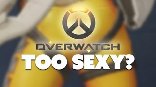 Overwatch TOO SEXY? - The Know