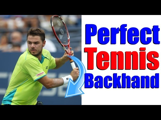 How To Hit The Perfect Tennis One Handed Backhand In 3 Simple Steps