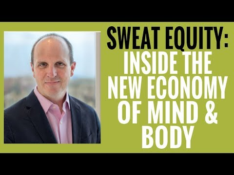 069 Jason Kelly – Sweat Equity Inside the New Economy of Mind and Body
