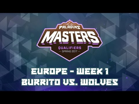 Paladins Masters Qualifiers Week 1 (EU) - Burrito vs. Wolves