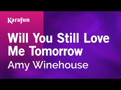 Karaoke Will You Still Love Me Tomorrow - Amy Winehouse *