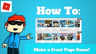 How To Make A Front Page Game In Roblox! (Tips & Tricks)