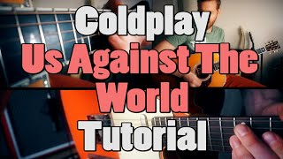 Coldplay - Us Against the World | Guitar Cover + Tutorial |
