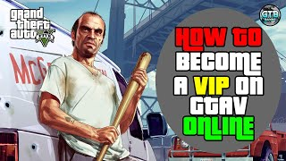How To Become a VIP in GTA5
