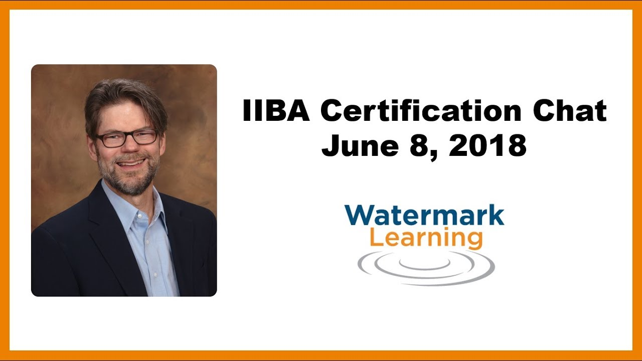 Iiba Certification Chat June 2018 Youtube