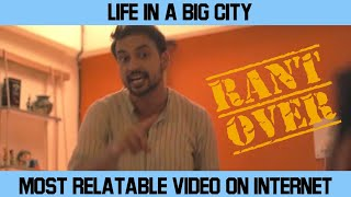 LIFE IN A BIG CITY | THE VIRAL RANT | MOST RELATABLE VIDEO ON INTERNET | HIGHIQ
