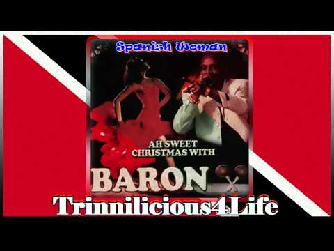 Baron - Spanish Woman ( Parang Music ) 2009