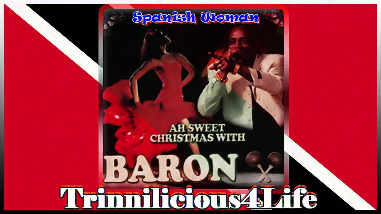 Baron Spanish Woman Parang Music 2009 Youtube