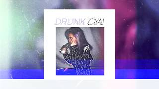 ASH - Drunk Gyal (AUDIO) FULL STREAM