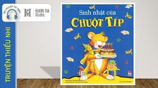 Đọc Truyện Sinh Nhật Của Chuột Típ - Kể Chuyện Bé Nghe [Hoàng Gia Studio] Kênh Đọc Truyện Cho Bé
