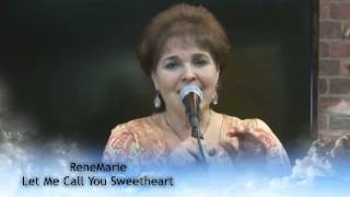 ReneMarie  Let Me Call You Sweetheart  Clip