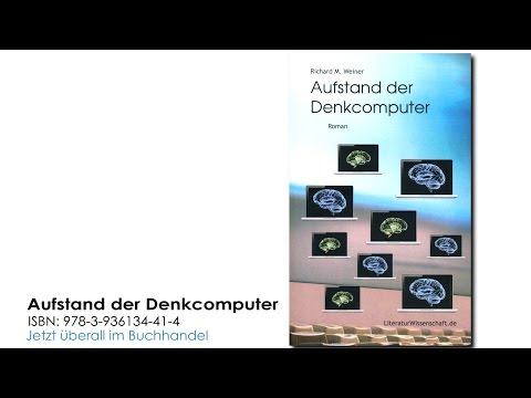 Aufstand der Denkcomputer - von Prof. Richard M. Weiner