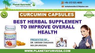 Curcumin Capsules - Medicinal Properties, Therapeutic Indications & Health Benefits