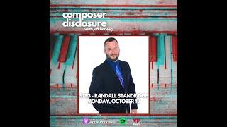 Composer Disclosure: S1E3 Randall Standridge