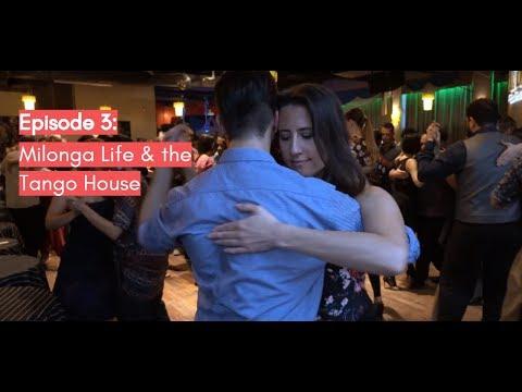 Episode 3: Milonga Life & the Tango House