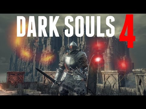 Dark Souls 4 - Would You Find The Flame?