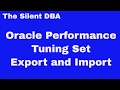 Oracle Performance - Exporting and Importing a Tuning Set