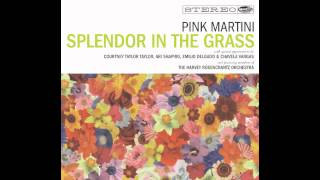 Song Of The Day 8-1-12: Splendor In The Grass By Pink Martini
