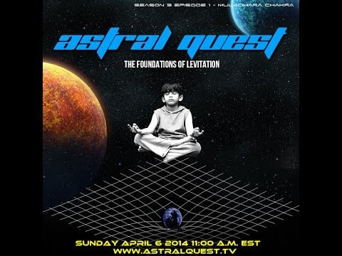 The Foundations of Levitation - Sevan Bomar - Astral Quest - Season 3 Episode 1 - 04-06-14 - 1/2
