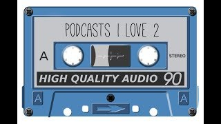 I 💙 Podcasts 2
