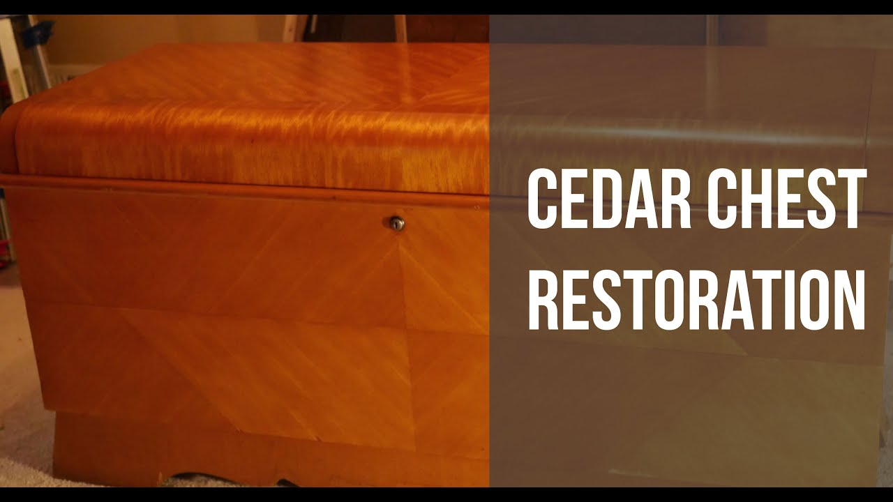 Cedar Chest Restoration   YouTube