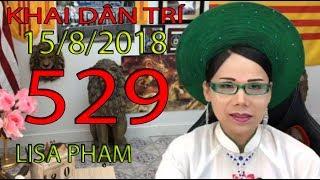 Khai Dân Trí - Lisa Phạm Số 529 Live stream 19h VN (8h sáng hoa kỳ ...