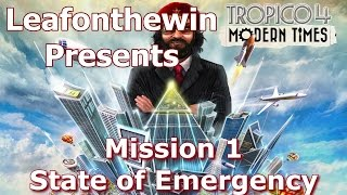 Tropico 4 Modern Times Walkthrough - Mission 1 - State of Emergency