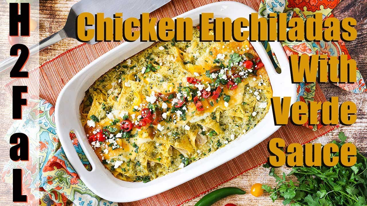 Mexican Cuisine | CHICKEN ENCHILADAS WITH VERDE SAUCE | How To Feed a Loon