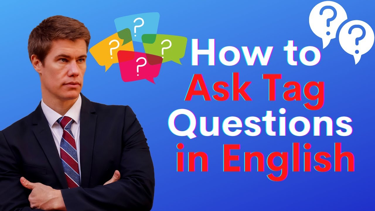 Learn Tag Questions in English Grammar - How to Use Tag Questions