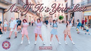 [KPOP IN PUBLIC] BLACKPINK (블랙핑크) - '마지막처럼 (AS IF IT'S YOUR LAST)'  | Dance cover by CAIM