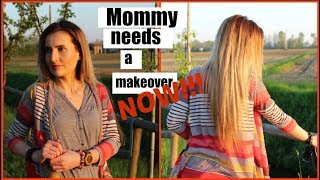 MOMMY NEEDS A MAKEOVER! NOW!!!
