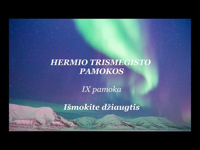 HERMIS TRISMEGISTAS IX pamoka: Išmokite džiaugtis