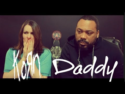 Korn Daddy Reaction!!!