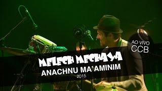 melech mechaya anachnu ma aminim ao vivo no ccb