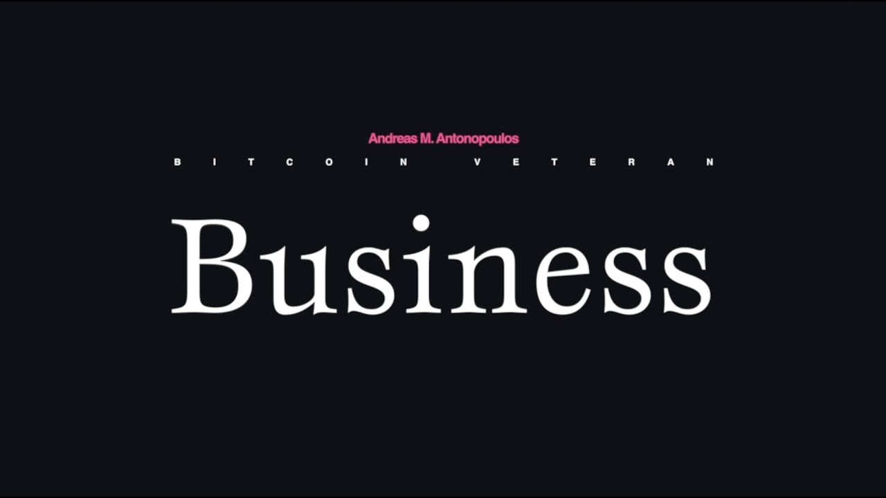 Andreas M. Antonopoulos on Business