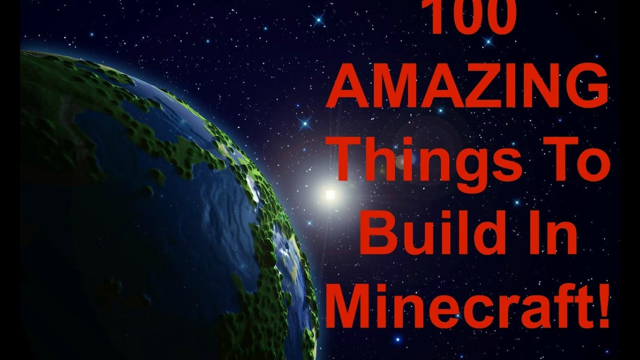 100 AMAZING Things To Build In Minecraft! - YouTube