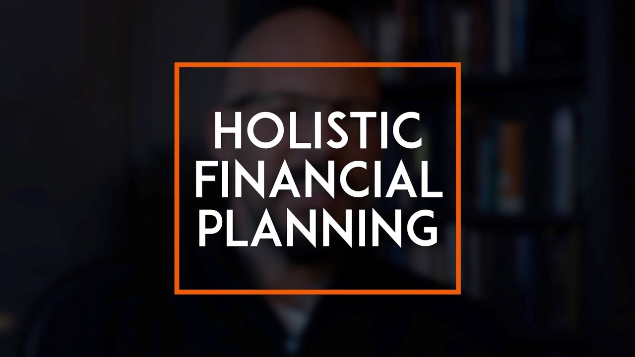 Holistic Financial Planning