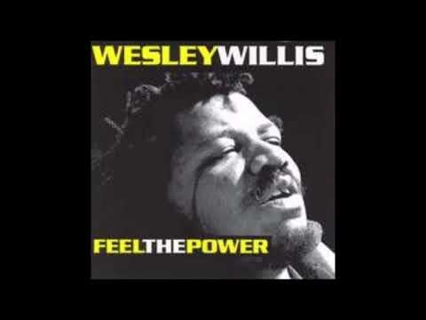 Wesley Willis - Feel the Power (FULL ALBUM)
