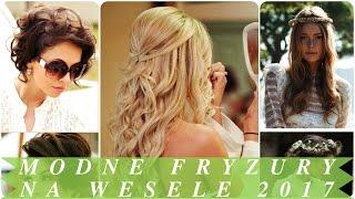 Modne fryzury na wesele 2017