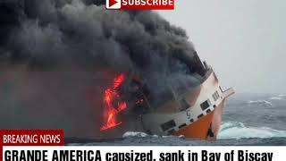 GRANDE AMERICA capsized, sank in Bay of Biscay