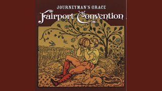 Provided to YouTube by TuneCore Journeyman's Grace · Fairport Conve...
