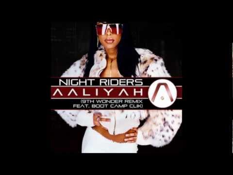 Boot Camp Clik ft. Aaliyah - Night Riders ( 9th Wonder Remix )