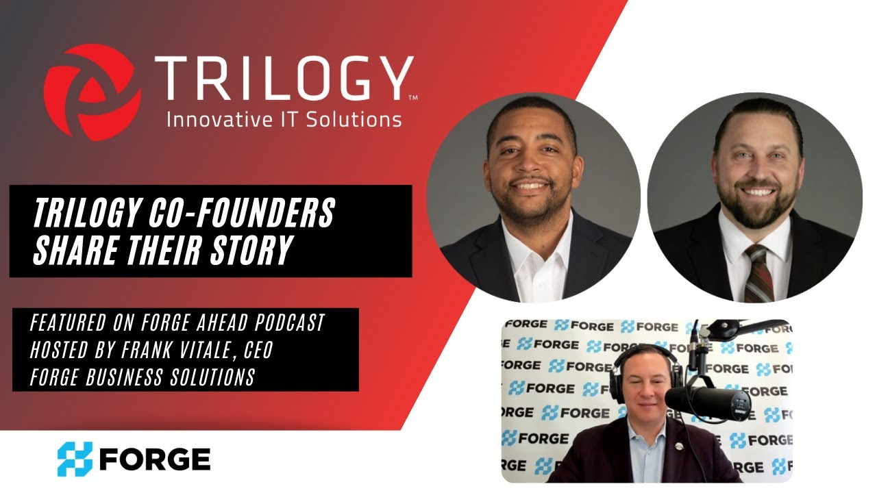 Trilogy IT Co-Founders Hosted on Forge Ahead Podcast - 005